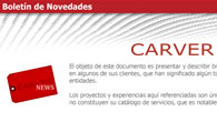 Diseo del Boletn de Noticias para la empresa Carver. Se ha diseado su newsletter en html para distribuirlo de forma regular va email o accediendo a su web en la...